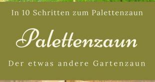 In 10 Schritten zum individuellen Gartenzaun. Ein Zaun aus Paletten. Eine Anweisung ...